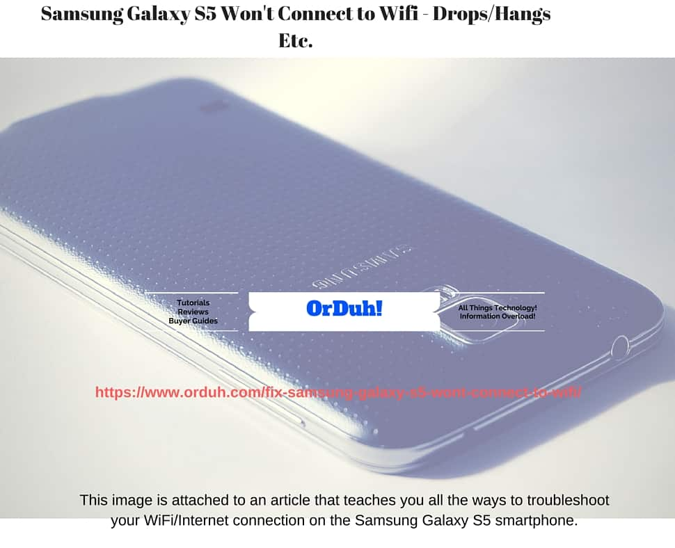 Samsung Galaxy S5 won't connect to WiFi fixes. Galaxy S5 WiFi Issues,