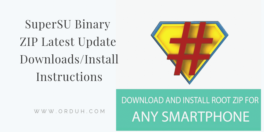 SuperSU Binary ZIP Latest Update Downloads/Installs