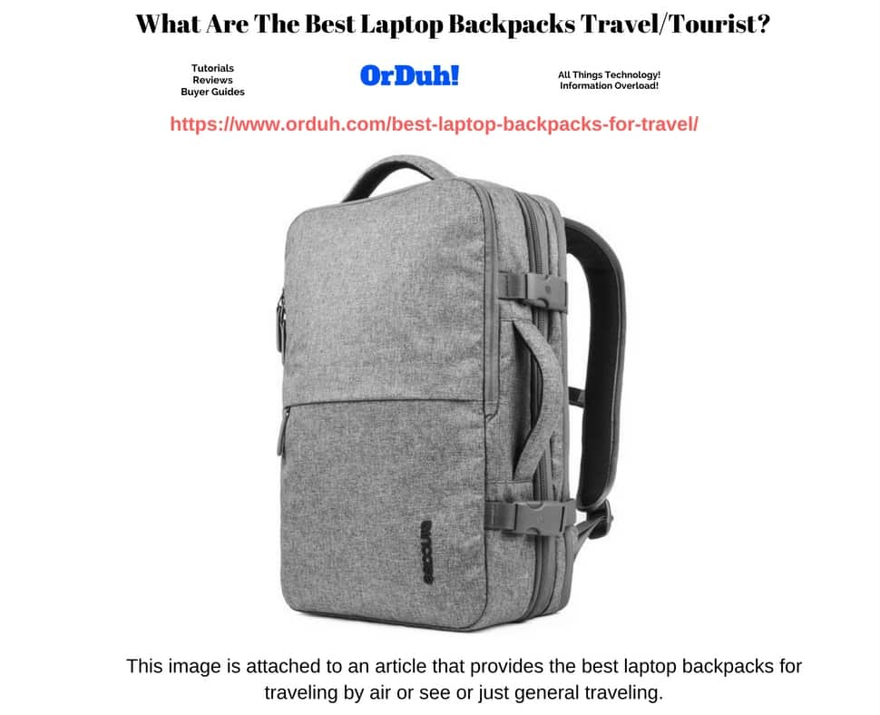 Best Laptop Backpacks For Travel - Tourist