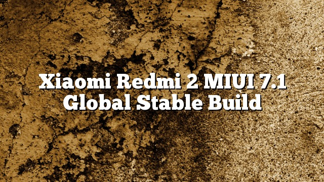 Xiaomi Redmi 2 MIUI 7.1 Global Stable Build