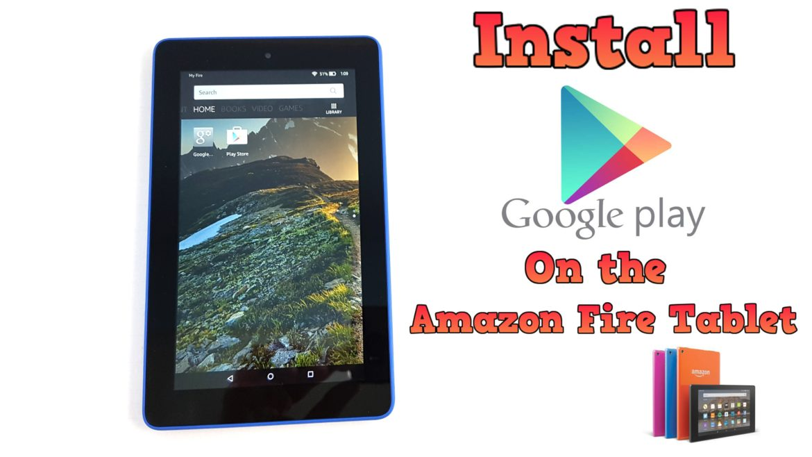 How To Get Google Play On Kindle Fire