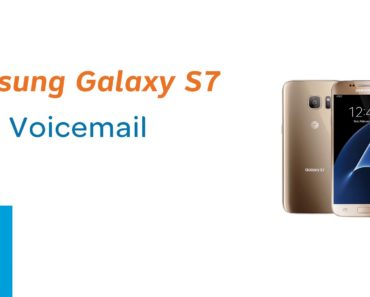 How To Set Up Voicemail On Samsung Galaxy S7 Guide