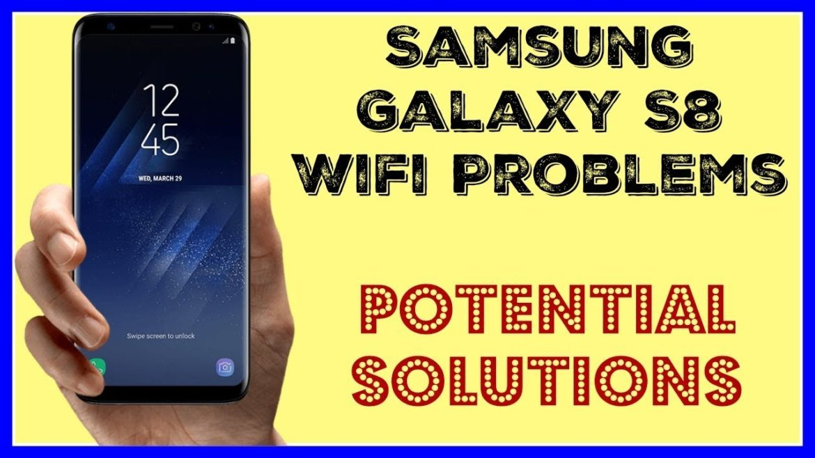 fix samsung galaxy s8 won't connect to wifi,Galaxy S8 WiFi problems and fixes