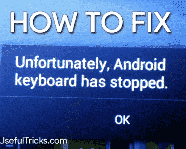 "How To Fix ""Unfortunately, Android keyboard has stopped working"""