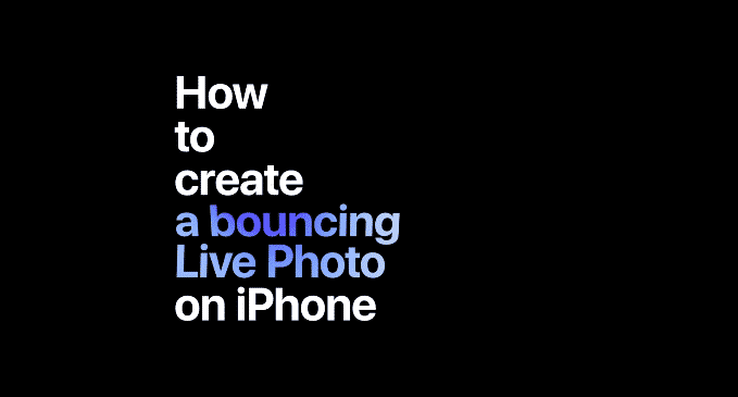 iPhone: How To Use Bouncing Effect On Live Photos