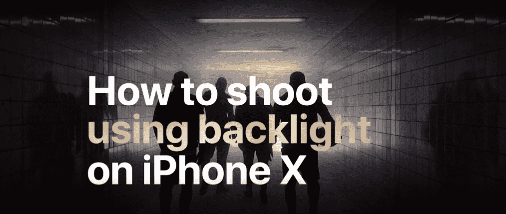 how to shoot using back-light on iPhone