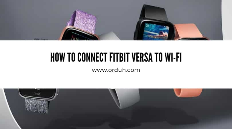 How To Connect Fitbit Versa To Wi-Fi